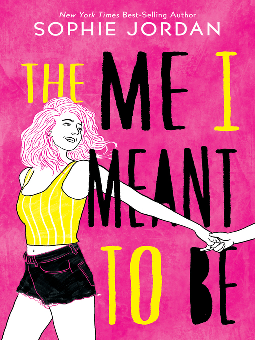 Title details for The Me I Meant to Be by Sophie Jordan - Wait list