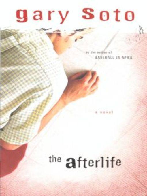 Title details for The Afterlife by Gary Soto - Available