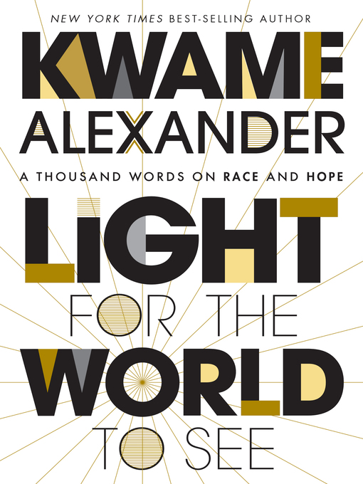 Title details for Light for the World to See by Kwame Alexander - Available