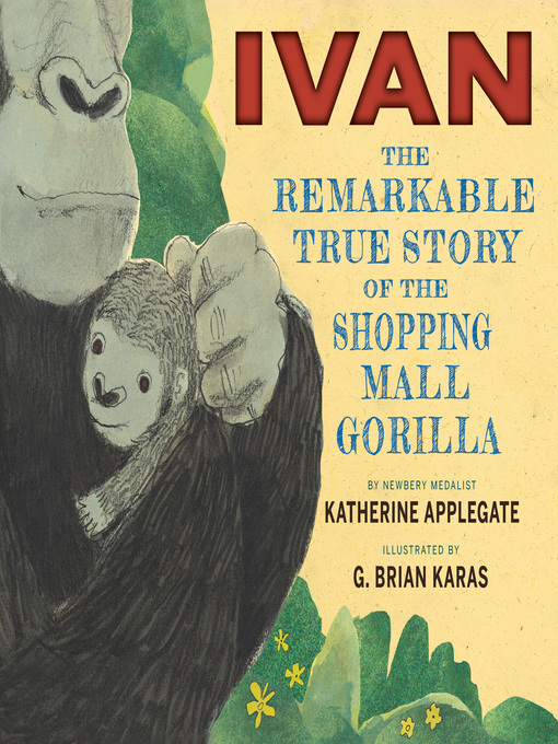 Title details for Ivan by Katherine Applegate - Available