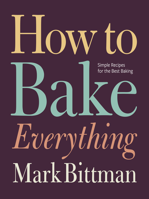 Title details for How to Bake Everything by Mark Bittman - Wait list