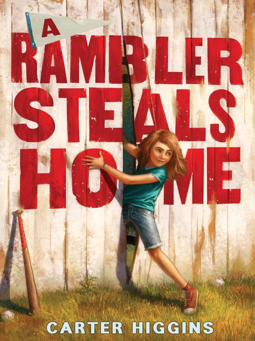 Title details for A Rambler Steals Home by Carter Higgins - Available