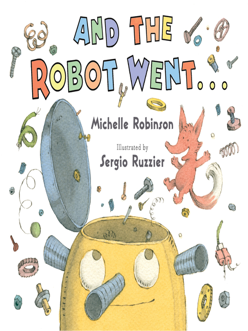 Title details for And the Robot Went . . . by Michelle Robinson - Available