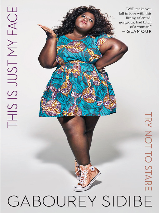 Title details for This Is Just My Face by Gabourey Sidibe - Available
