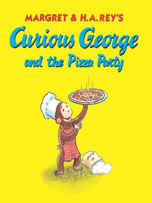 Title details for Curious George and the Pizza Party (Read-aloud) by H. A. Rey - Available