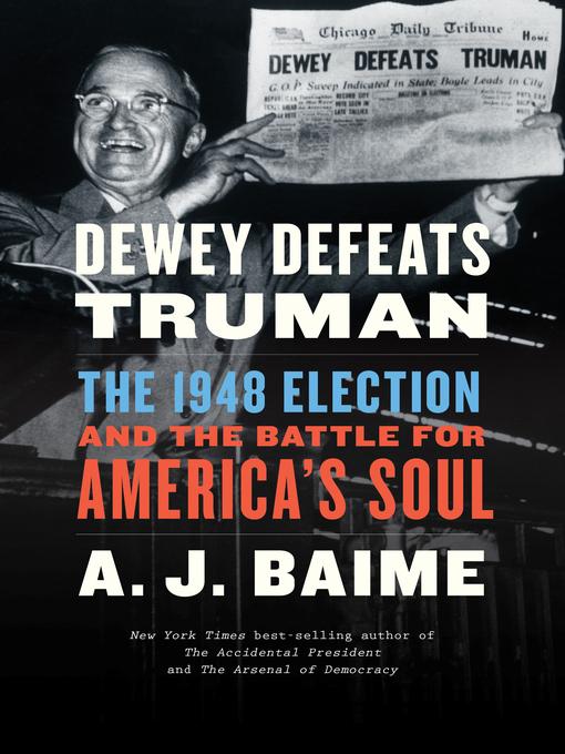 Title details for Dewey Defeats Truman by A. J. Baime - Available