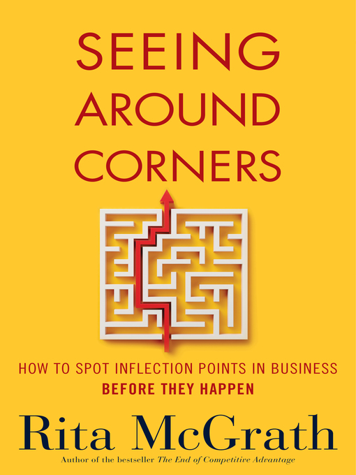 Title details for Seeing Around Corners by Rita McGrath - Wait list
