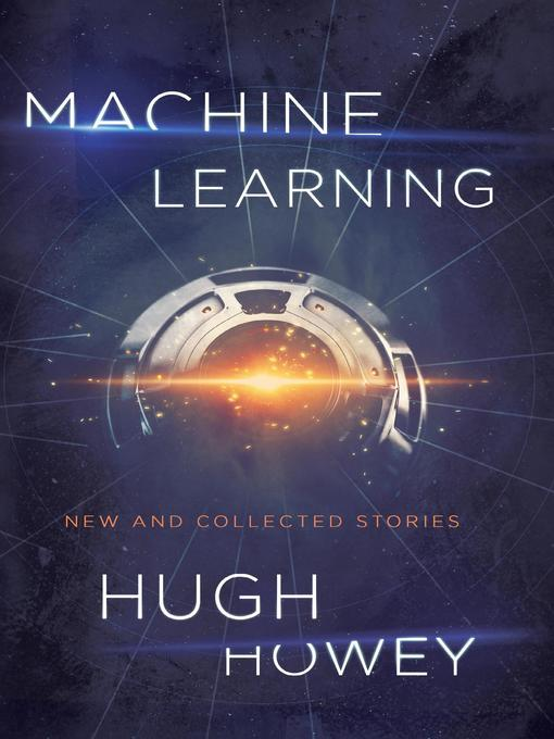 Title details for Machine Learning by Hugh Howey - Available