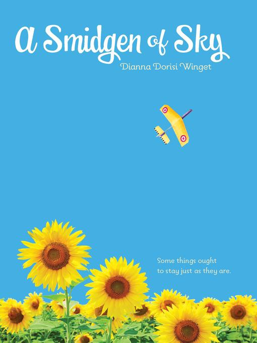Title details for A Smidgen of Sky by Dianna Dorisi Winget - Available
