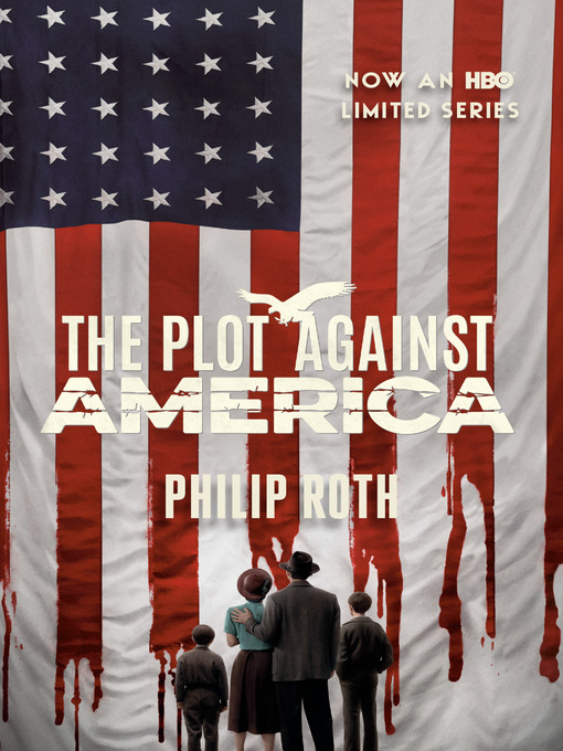 Title details for The Plot Against America by Philip Roth - Wait list