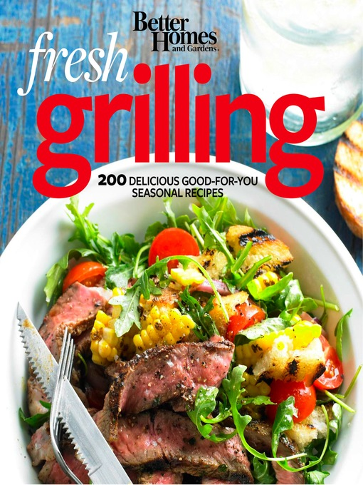 Title details for Better Homes and Gardens Fresh Grilling by Better Homes and Gardens - Available