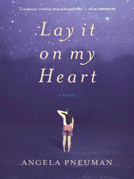 Title details for Lay It on My Heart by Angela Pneuman - Wait list