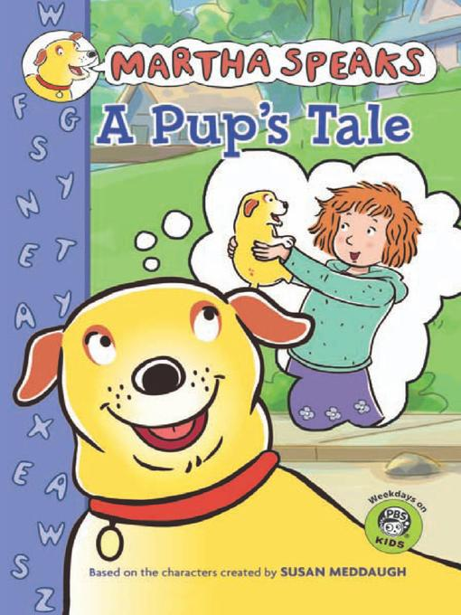 Title details for A Pup's Tale by Susan Meddaugh - Available