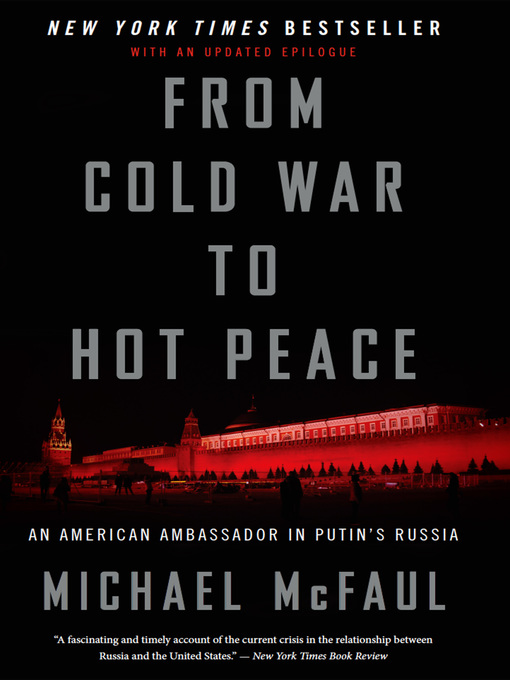 Title details for From Cold War to Hot Peace by Michael McFaul - Available