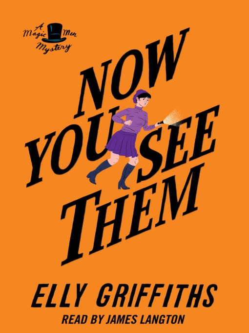 Title details for Now You See Them by Elly Griffiths - Wait list
