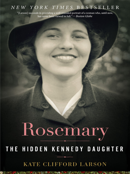 Title details for Rosemary by Kate Clifford Larson - Available