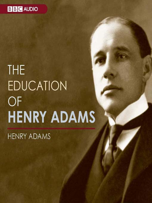 Title details for The Education of Henry Adams by Henry Adams - Available