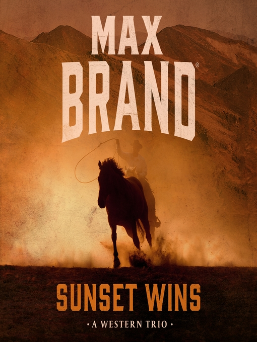 Title details for Sunset Wins by Max Brand - Wait list