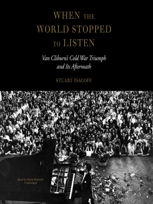 Title details for When the World Stopped to Listen by Stuart Isacoff - Available