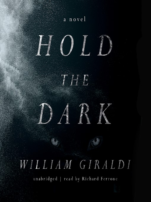 Title details for Hold the Dark by William Giraldi - Available