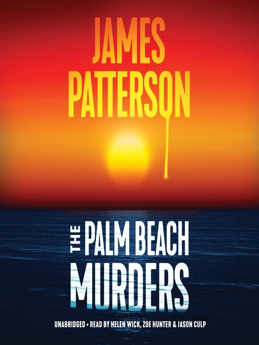 Title details for The Palm Beach Murders by James Patterson - Wait list