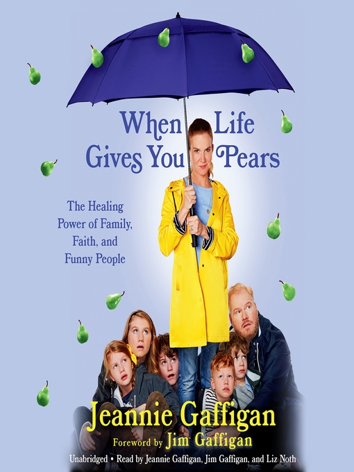 Title details for When Life Gives You Pears by Jeannie Gaffigan - Wait list