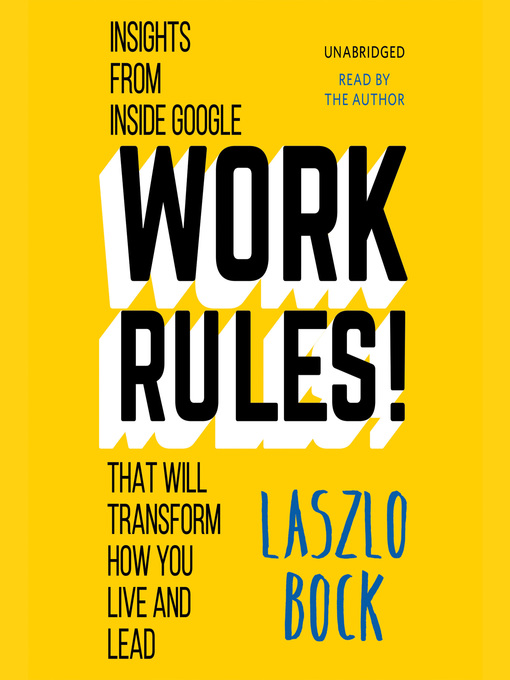 Title details for Work Rules! by Laszlo Bock - Wait list
