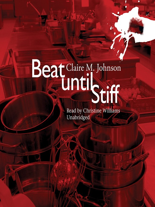 Title details for Beat Until Stiff by Claire M. Johnson - Available