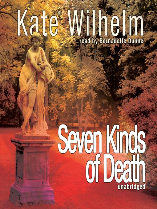 Title details for Seven Kinds of Death by Kate Wilhelm - Available