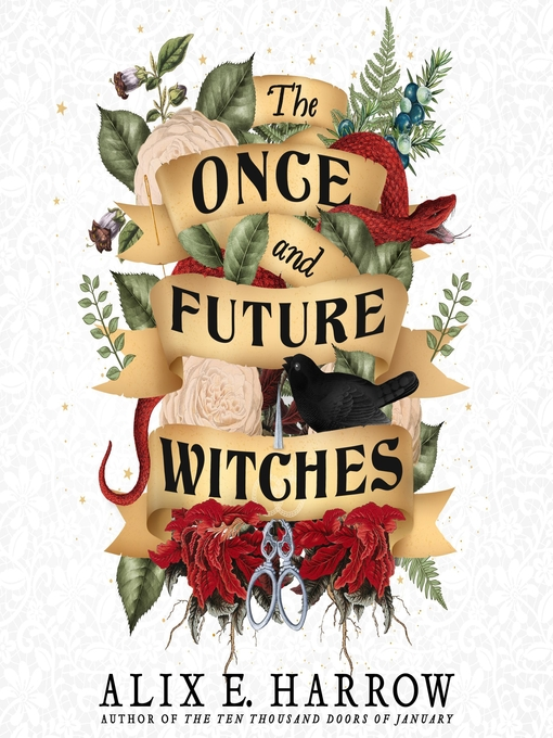 Title details for The Once and Future Witches by Alix E. Harrow - Wait list