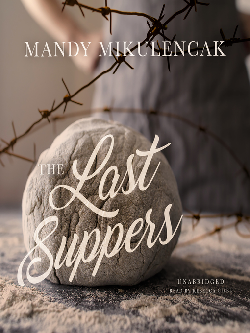 Title details for The Last Suppers by Mandy Mikulencak - Available