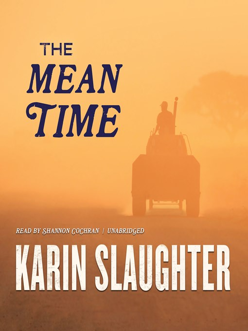 Title details for The Mean Time by Karin Slaughter - Available