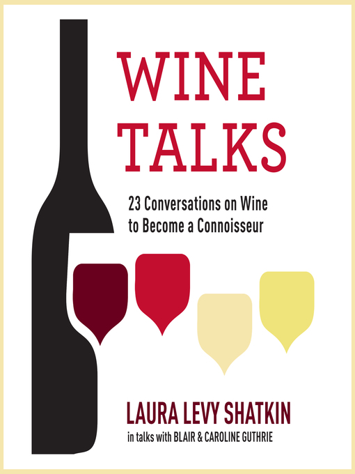 Title details for Wine Talks by Laura Levy Shatkin - Available