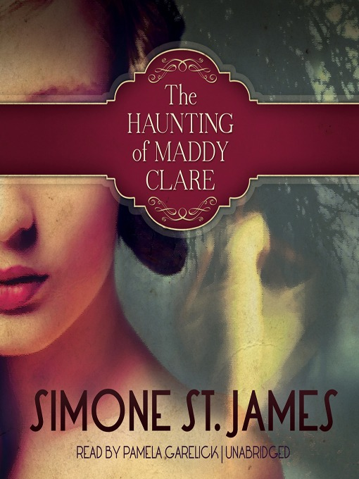 Title details for The Haunting of Maddy Clare by Simone St. James - Available