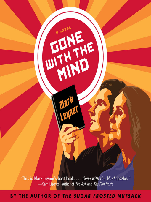 Title details for Gone with the Mind by Mark Leyner - Available
