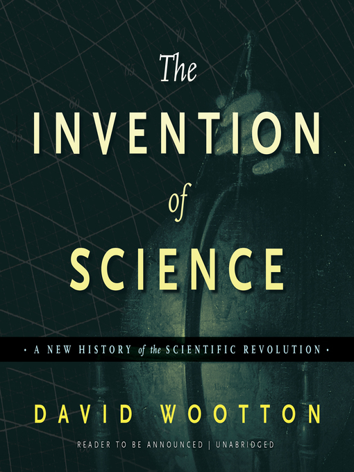 Title details for The Invention of Science by David Wootton - Wait list