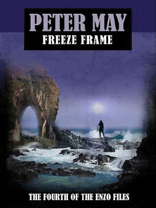 Title details for Freeze Frame by Peter May - Available