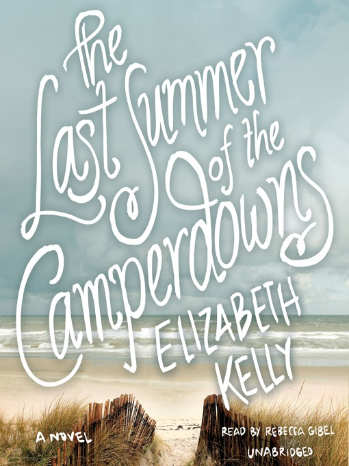 Title details for The Last Summer of the Camperdowns by Elizabeth Kelly - Available