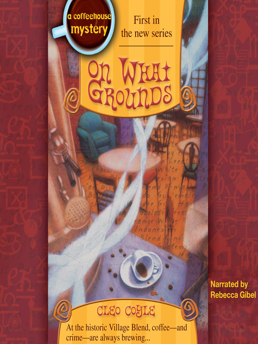 Title details for On What Grounds by Cleo Coyle - Available