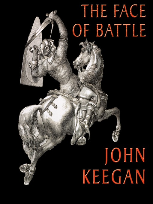 """john keegan the face of war War is a constant in human history, and military leaders are judged by their  """" the written history of the world is largely a history of warfare,"""" john keegan."""