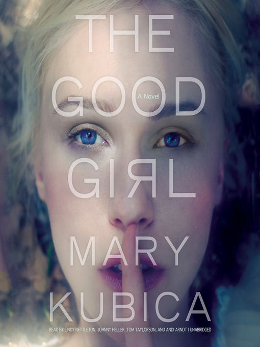 Title details for The Good Girl by Mary Kubica - Wait list