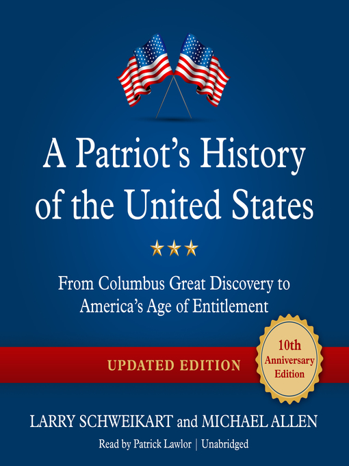 Title details for A Patriot's History of the United States by Larry Schweikart - Wait list