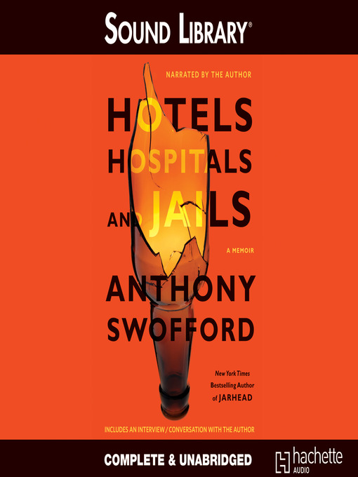 Title details for Hotels, Hospitals, and Jails by Anthony Swofford - Available