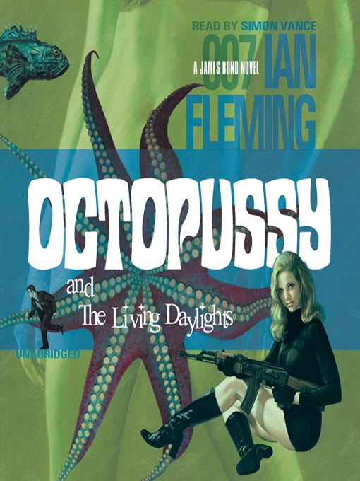 Title details for Octopussy and The Living Daylights by Ian Fleming - Wait list