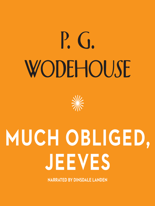 Title details for Much Obliged, Jeeves by P. G. Wodehouse - Wait list