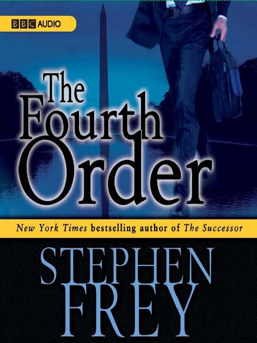 Title details for The Fourth Order by Stephen Frey - Available