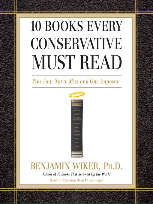 Title details for 10 Books Every Conservative Must Read by Benjamin Wiker, PhD - Available