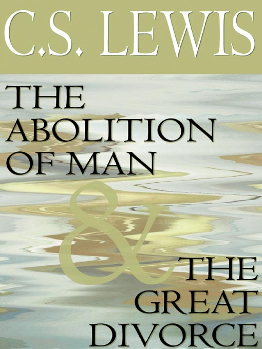 Title details for The Abolition of Man & The Great Divorce by C. S. Lewis - Wait list