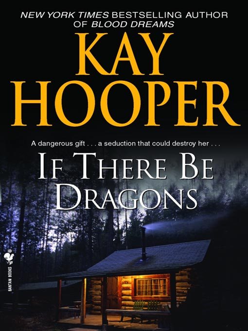Title details for If There Be Dragons by Kay Hooper - Wait list