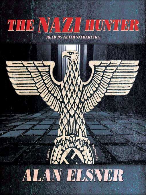 Title details for The Nazi Hunter by Alan Elsner - Available